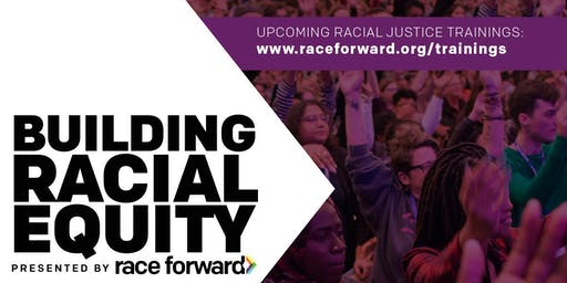 Building Racial Equity: Foundations - Twin Cities, MN 5/19