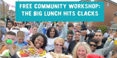 The Big Lunch Hits Clacks: Free Community Workshop