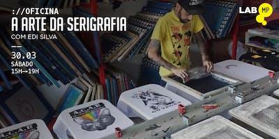 30-03+-+OFICINA+A+ARTE+DA+SERIGRAFIA+NO+LAB+M