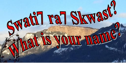 Swati7 ra7 Skwast? What is Your Name: A SecwepemcMusical/TheatrePerformance