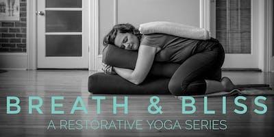 Breath & Bliss - A Restorative Yoga Series