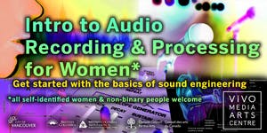 Intro to Audio Recording & Processing for Women*