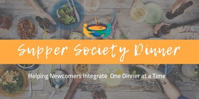 FREE! New to Montreal? Join us! Bienvenue a Montreal! Supper Society Dinner