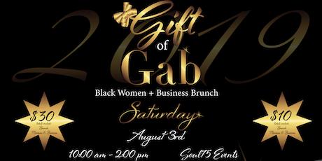 Gift of Gab Black Women + Business Brunch tickets