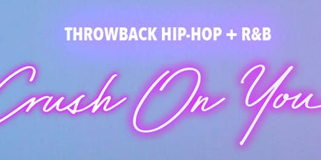 Crush On You: Throwback Hip Hop + R&B tickets