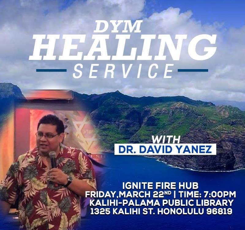 DYM Honolulu Healing Service - Ignite Fire Hu