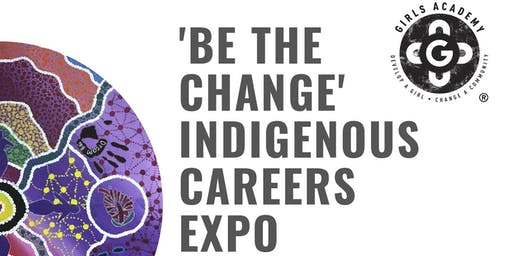 'Be the Change' Indigenous Careers Expo: NAIDOC Week
