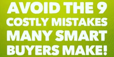 Home & Condo Buyer Class - How To Avoid The 9 Costly Mistakes Many Smart Buyers Make!