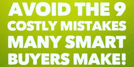 Home & Condo Buyer Class - How To Avoid The 9 Costly Mistakes Many Smart Buyers Make! tickets