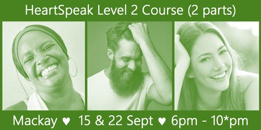 HeartSpeak Level 2 (2 parts in-person) - 15 & 22 Sept 2019 - Mackay, QLD - Australia