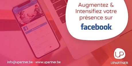 Augmentez et intensifiez votre présence sur Facebook! tickets
