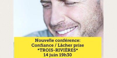 TROIS-RIVIÈRES - Confiance - Lâcher prise 15$