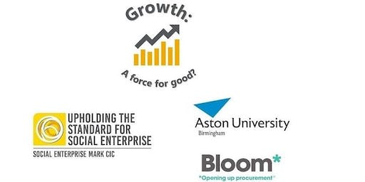 Growth; a force for good? Social Enterprise Mark CIC Conference 2019