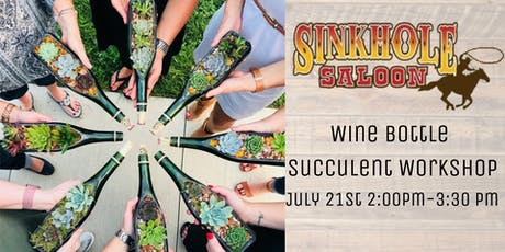 Wine Bottle Succulent Workshop at The Sinkhole Saloon  tickets
