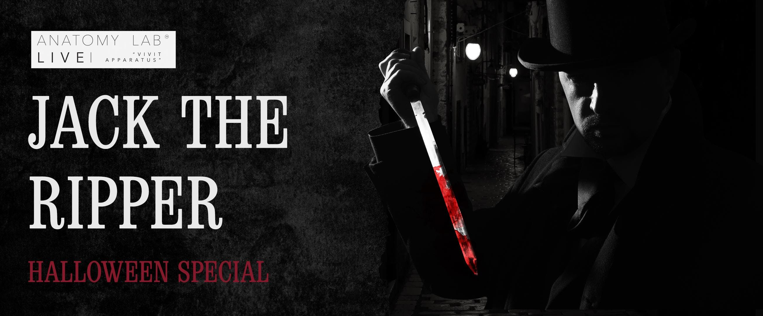 ANATOMY LAB LIVE : JACK THE RIPPER : HALLOWEEN SPECIAL | Newcastle 13/10/2019