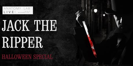 ANATOMY LAB LIVE : JACK THE RIPPER : HALLOWEEN SPECIAL | Newcastle 13/10/2019 tickets
