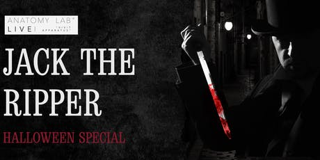 ANATOMY LAB LIVE : JACK THE RIPPER : HALLOWEEN SPECIAL | Leeds 19/10/2019 tickets