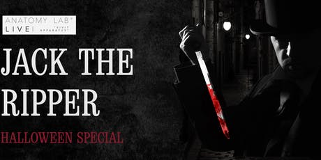 ANATOMY LAB LIVE : JACK THE RIPPER : HALLOWEEN SPECIAL | Cardiff 03/11/2019 tickets