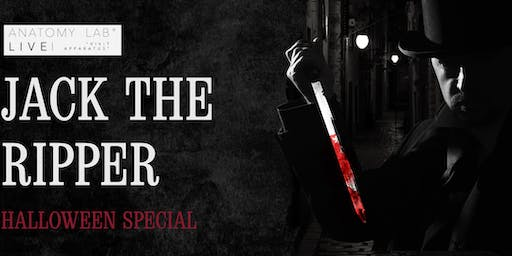ANATOMY LAB LIVE : JACK THE RIPPER : HALLOWEEN SPECIAL | Cardiff 03/11/2019