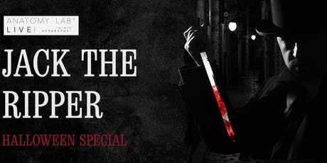 ANATOMY LAB LIVE : JACK THE RIPPER : HALLOWEEN SPECIAL | Leeds 20/10/2019 tickets