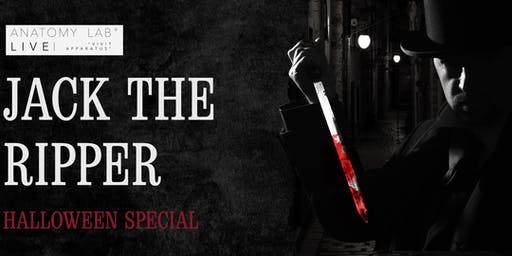 ANATOMY LAB LIVE : JACK THE RIPPER : HALLOWEEN SPECIAL | Leeds 20/10/2019