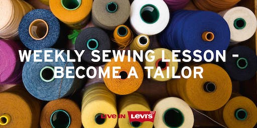 Levi's Weekly's Sewing Lesson / Become a Tailor