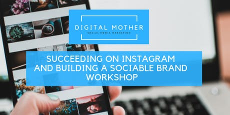 SUCCEEDING ON INSTAGRAM AND BUILDING A SOCIABLE BRAND tickets