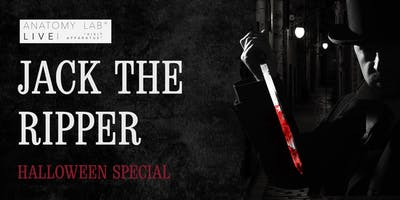 ANATOMY LAB LIVE : JACK THE RIPPER : HALLOWEEN SPECIAL | Glasgow 27/10/2019