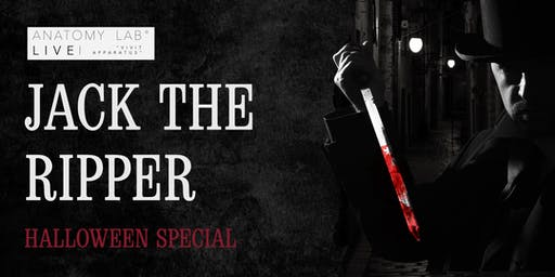 ANATOMY LAB LIVE : JACK THE RIPPER : HALLOWEEN SPECIAL | Cardiff 02/11/2019