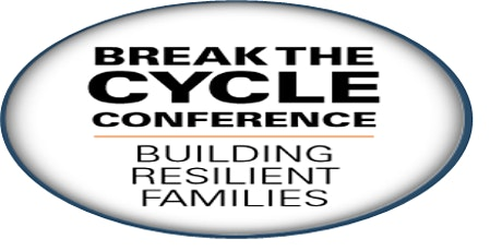 Break the Cycle - Building Resilient Families tickets