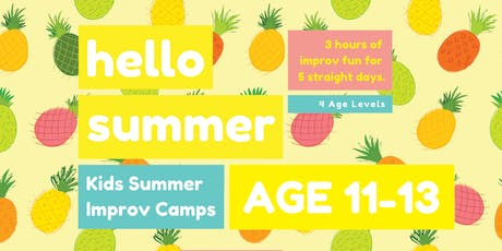 KIDS IMPROV SUMMER CAMPS ★ AGE 11-13 ★ tickets