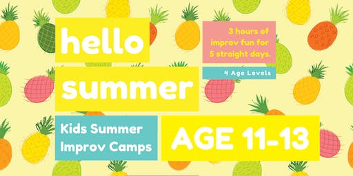 KIDS IMPROV SUMMER CAMPS ★ AGE 11-13 ★