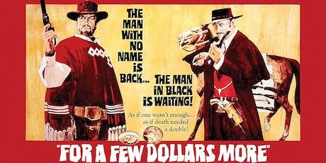 35mm Sergio Leone classic FOR A FEW DOLLARS MORE at the Vista, Los Feliz tickets