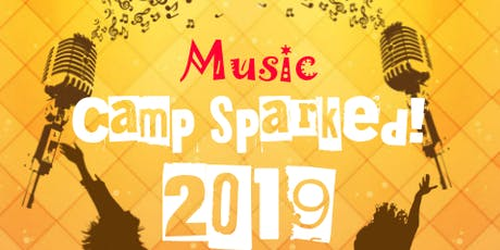 Camp Sparked! Music and Theatre Performing Arts Camp tickets