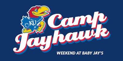 Camp Jayhawk: Weekend at Baby Jay's