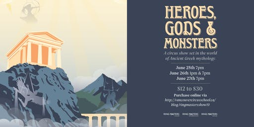 Heroes, Gods & Monsters: Ring Masters Year End Show (June 25th: 7PM)
