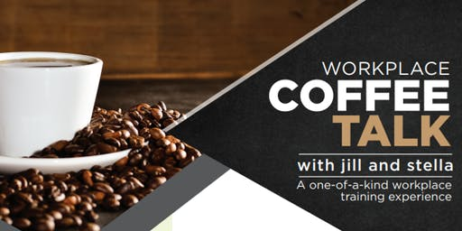 Workplace Coffee Talk Series - Tackling the Top Workplace Challenges