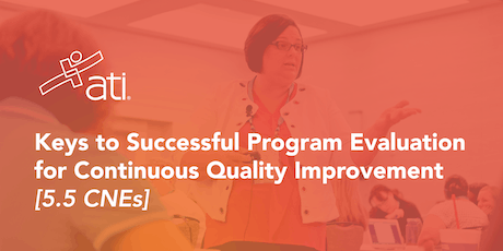 VIRTUAL WORKSHOP – Keys to Successful Program Evaluation for Continuous Quality Improvement tickets