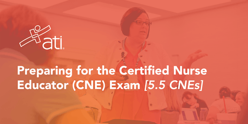 VIRTUAL WORKSHOP – Preparing for the Certified Nurse Educator (CNE) Exam