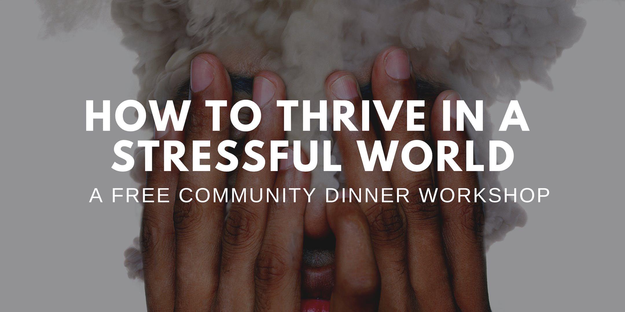 How to Thrive in a Stressful World