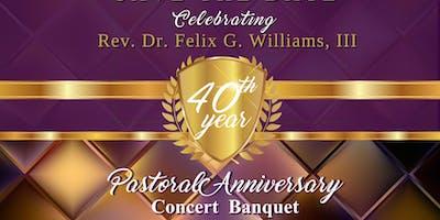 Felix G. Williams' 40th Pastoral Anniversary Concert Banquet