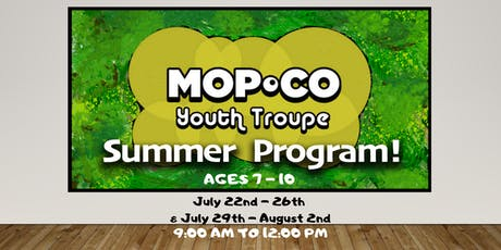 Mopco Youth Troupe Summer Program ( 7 -10 ) tickets