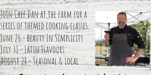 Beauty in Simplicity - Cooking Class with Chef Dan Trites