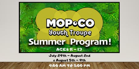Mopco Youth Troupe Summer Program (Ages 11 - 13) tickets