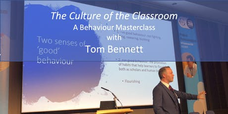 The Culture of the Classroom- A behaviour masterclass with Tom Bennett tickets