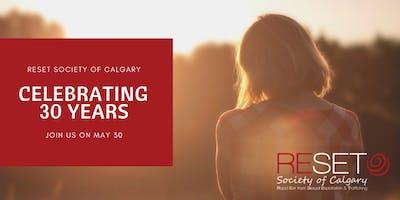 RESET Society of Calgary 30th Anniversary Celebration