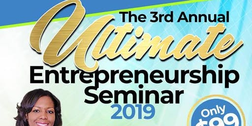 Third Annual Ultimate Entrepreneurship Seminar