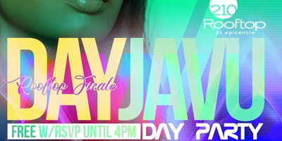DAYJAVU DAYPARTY at ROOFTOP 210 Hosted by ????| THE LAST TOURNEY DAYPARTY!