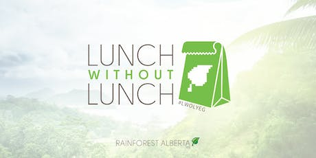 Rainforest LWOL (Lunch without Lunch) tickets