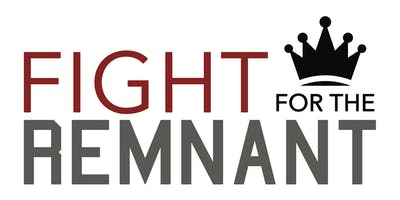 Fight for the Remnant Summit & Crusade